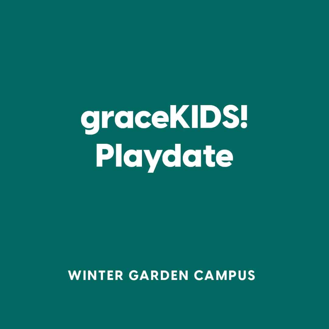 Winter Garden graceKIDS! Playdate