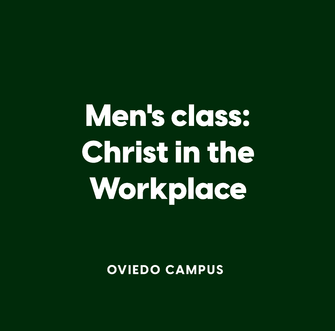 Oviedo Men's Class:  Christ in the Workplace