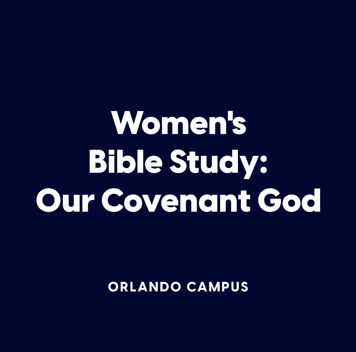 Orlando Women's Bible Study:  Our Covenant God