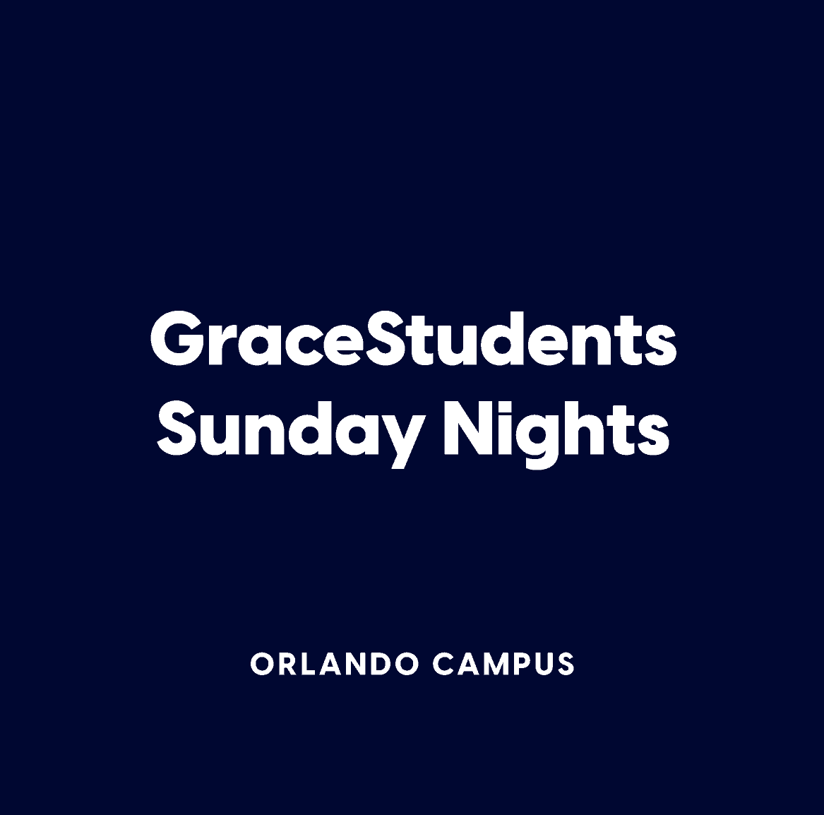 Orlando GraceStudents Sunday Nights