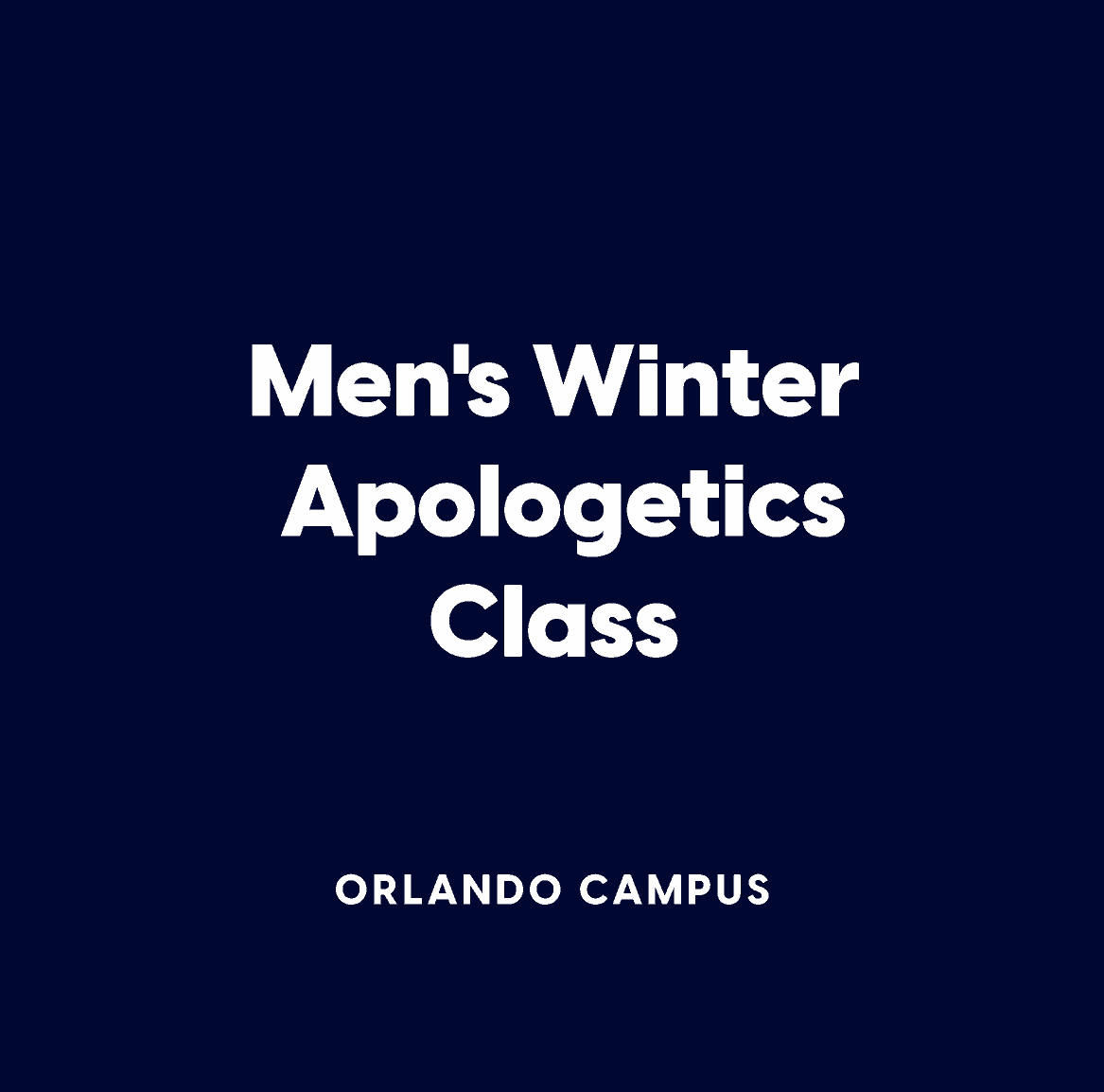 Orlando Men's Winter Apologetics Class