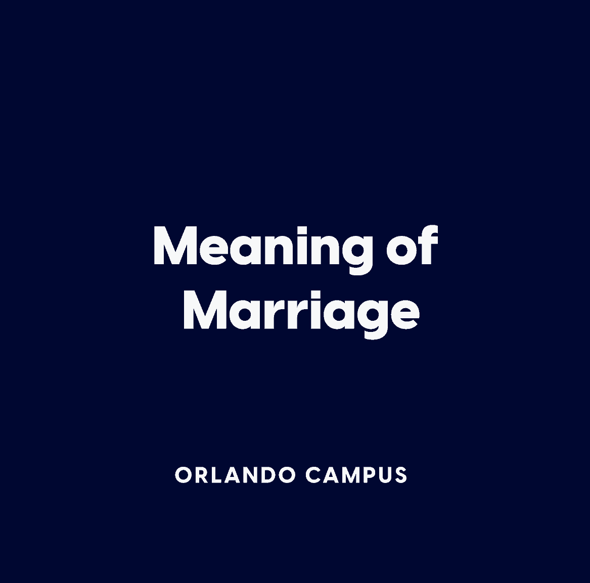 Orlando:  Meaning of Marriage