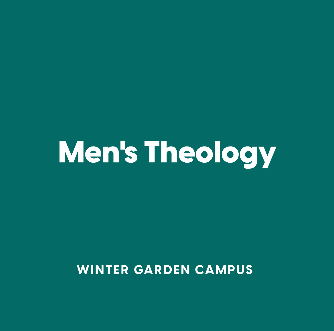 Winter Garden Men's Theology
