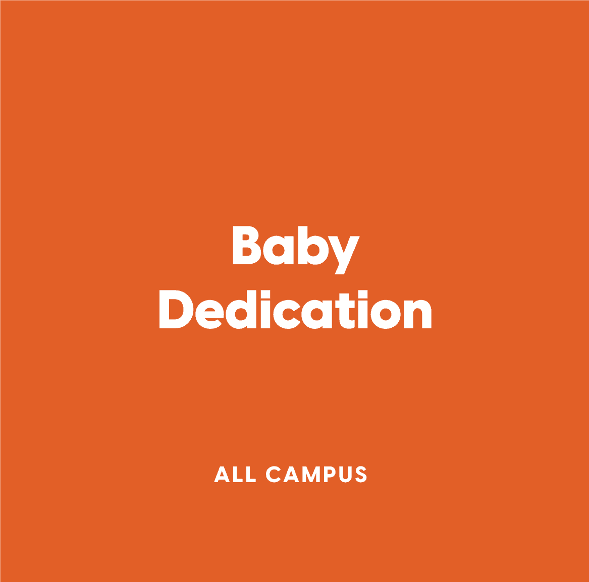 All-Campus Baby Dedication