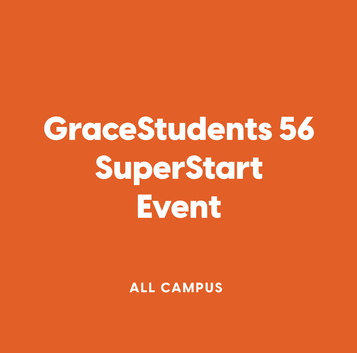 All-Campus GraceStudents 56 SuperStart Event