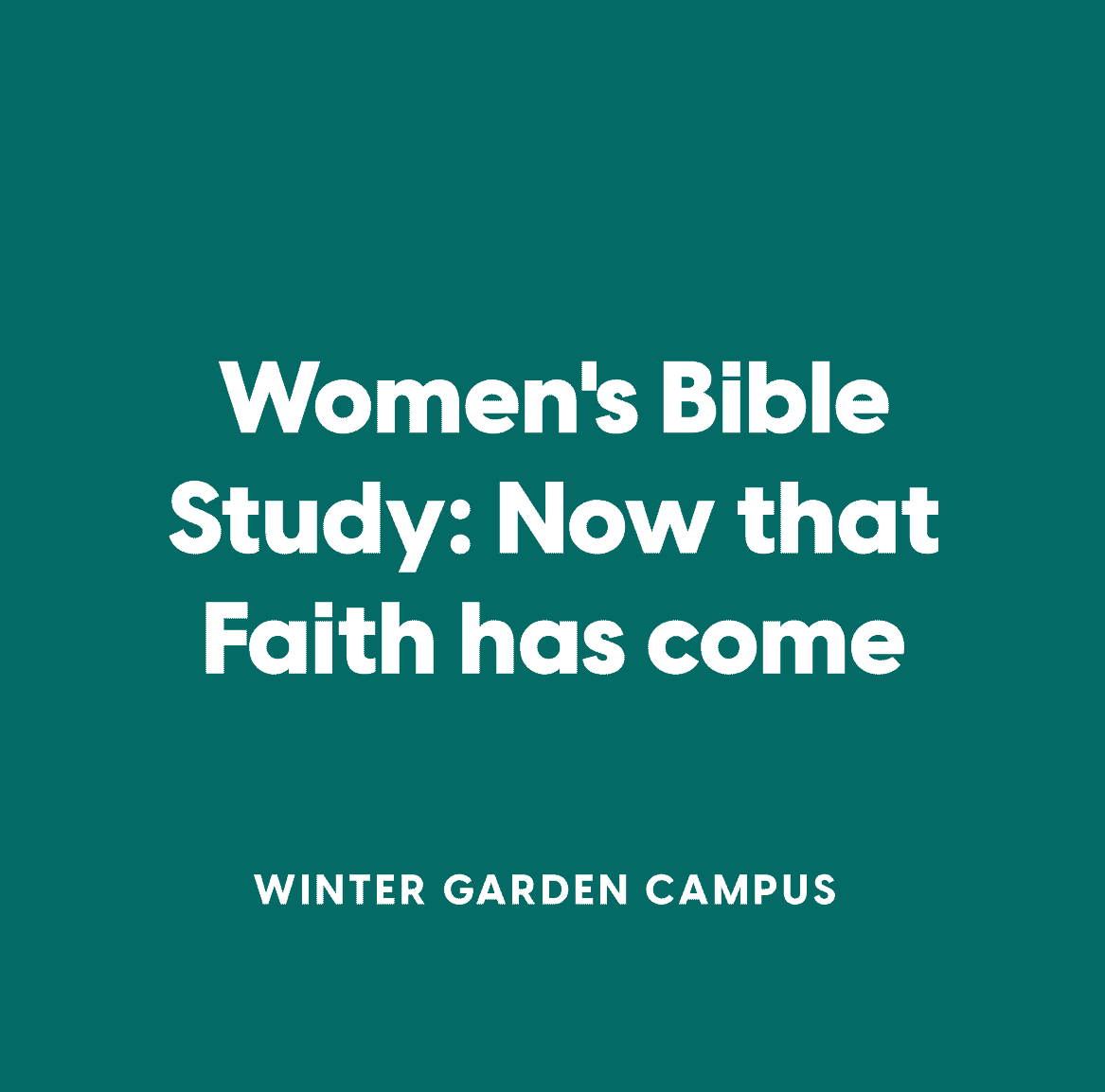 Winter Garden Women's Bible Study:  Now that Faith has Come