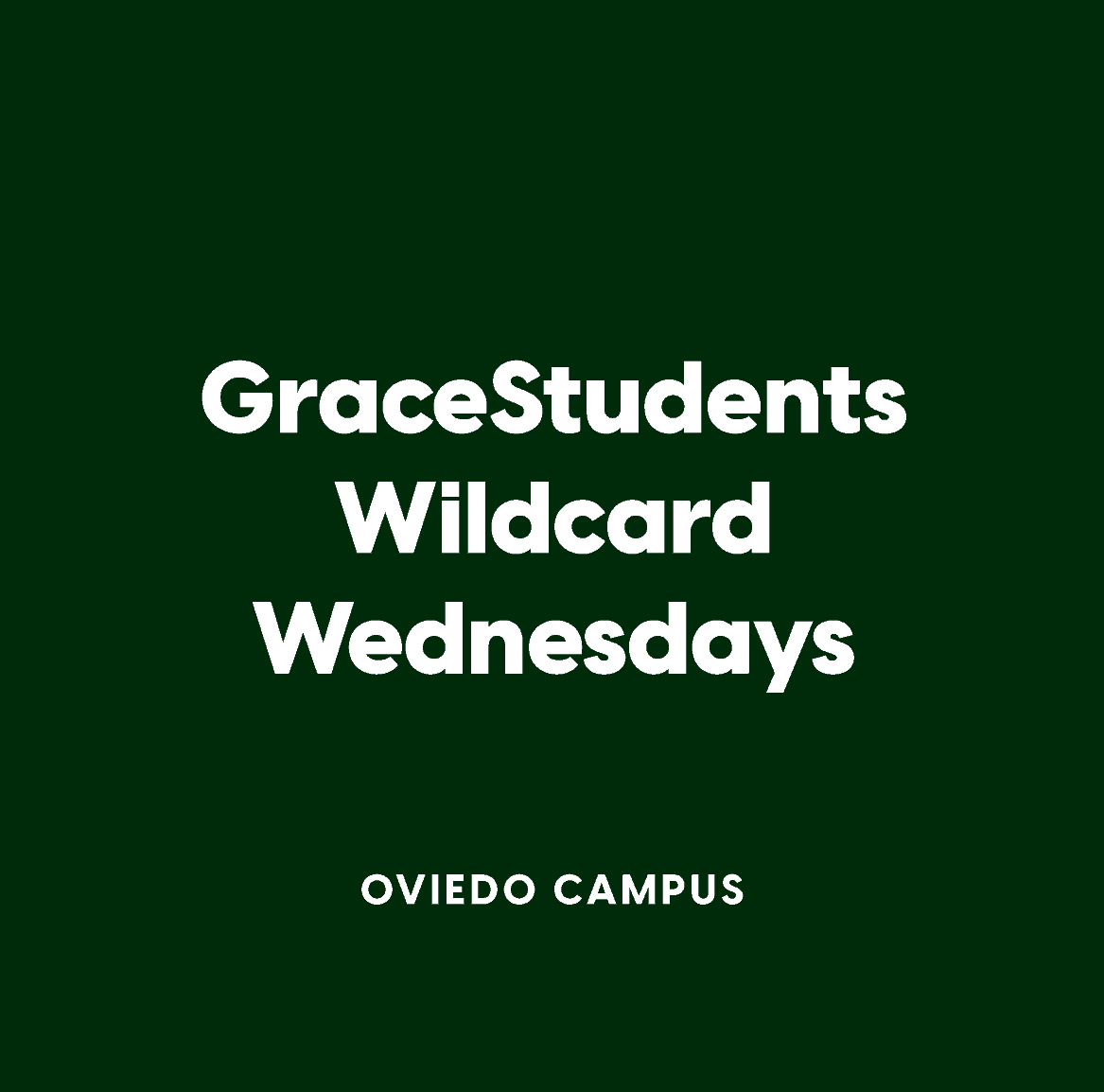 Oviedo GraceStudents Wildcard Wednesdays
