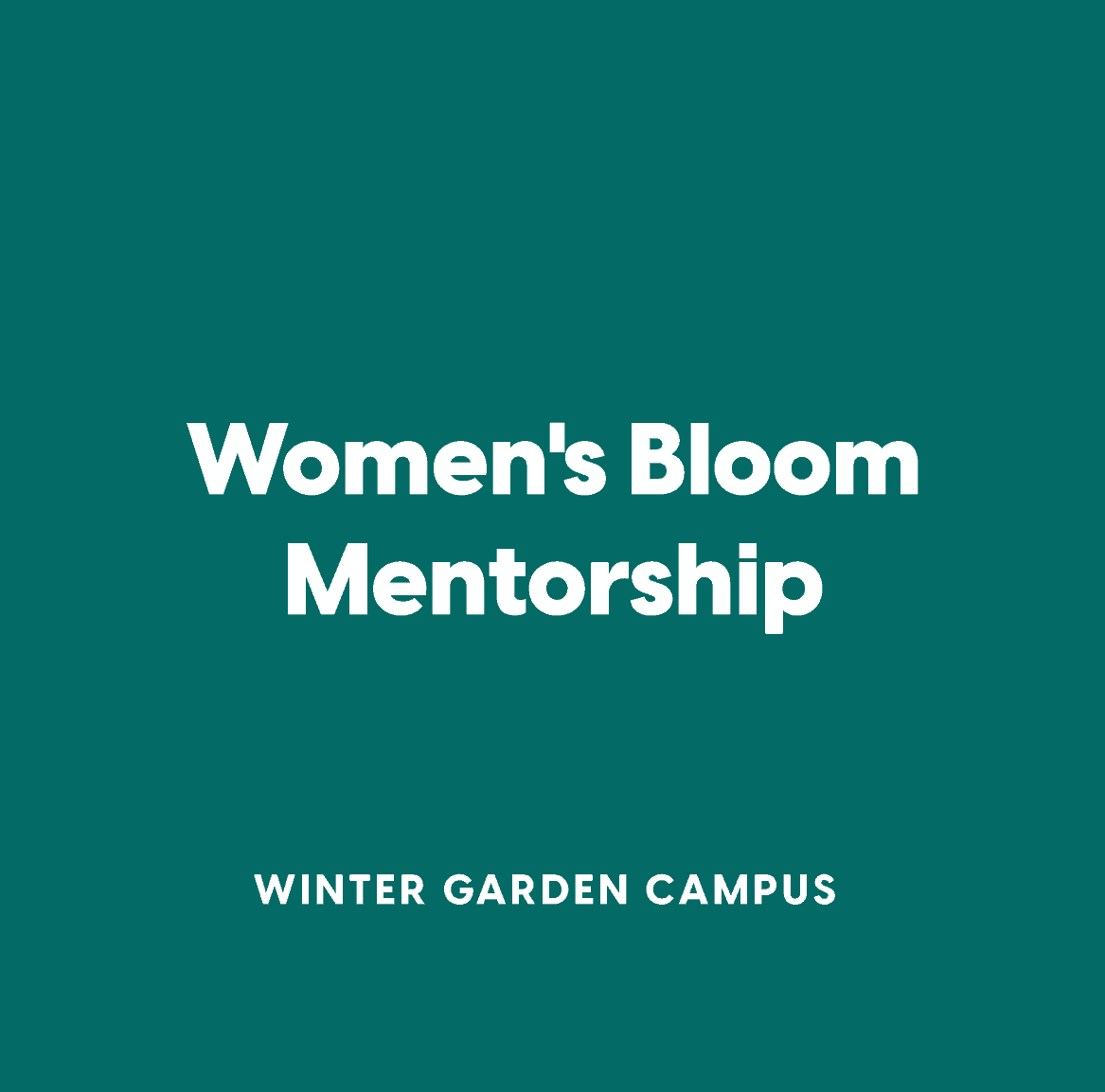 Winter Garden Women's Bloom Mentorship