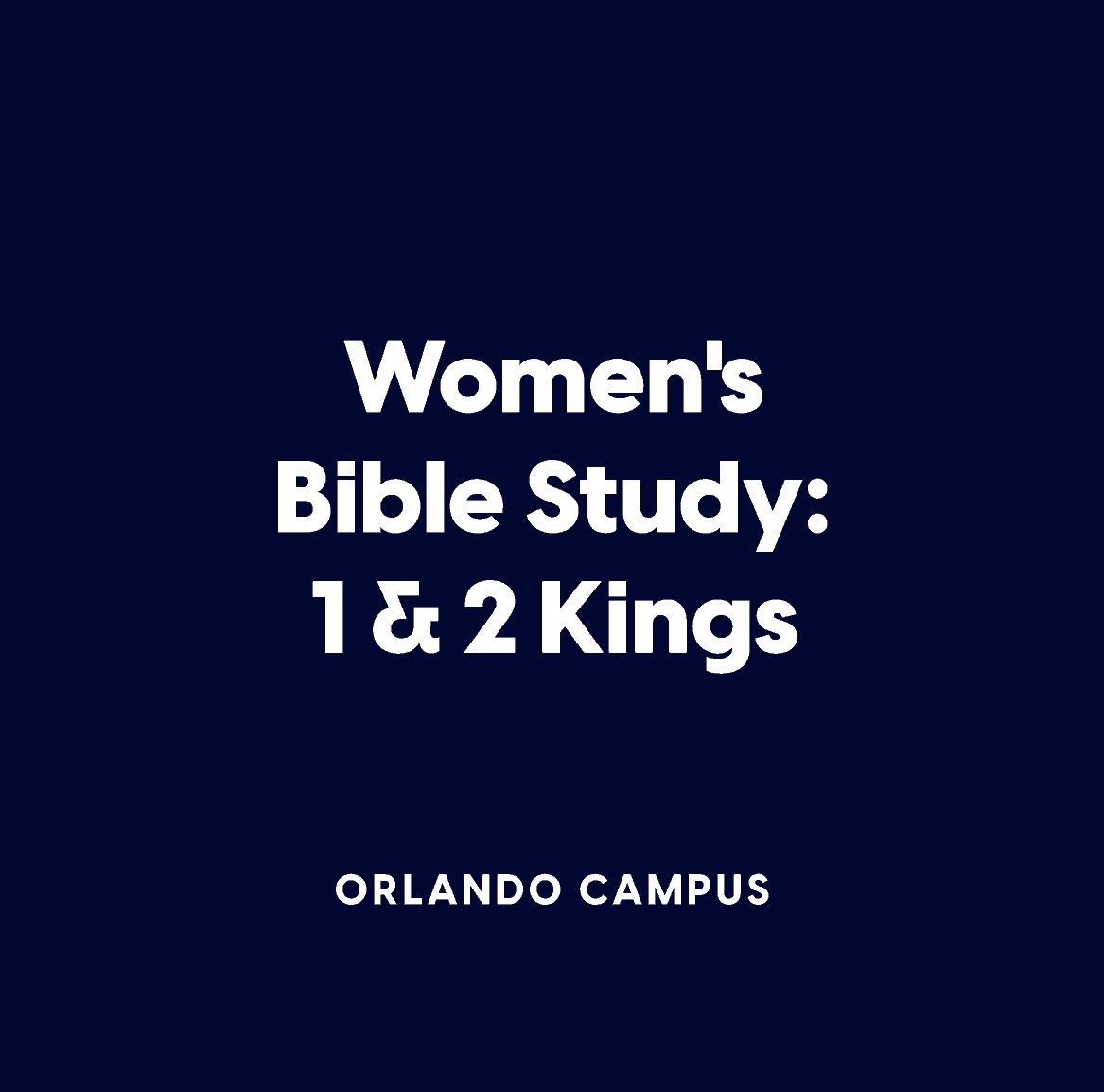 Women's Bible Study:  1 & 2 Kings