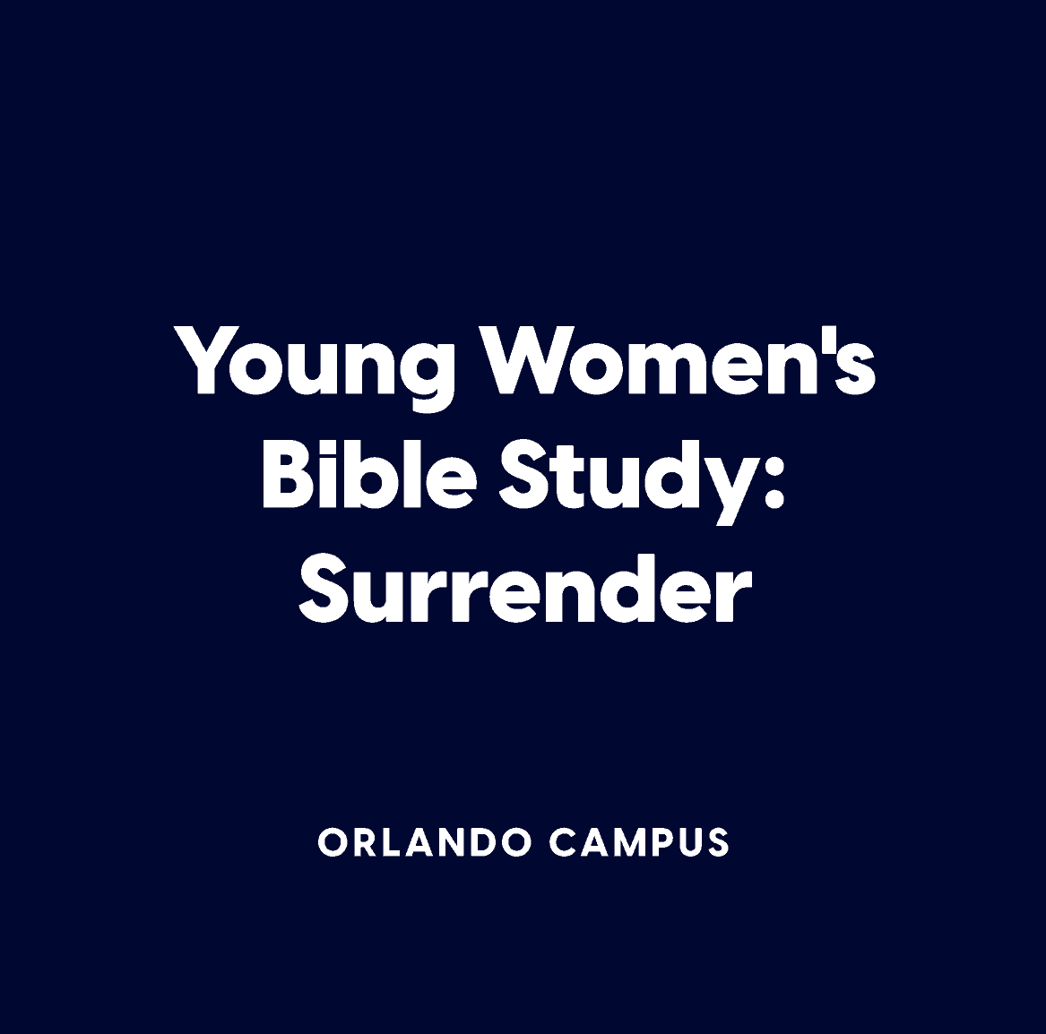 Orlando Young Women's Bible Study:  Surrender
