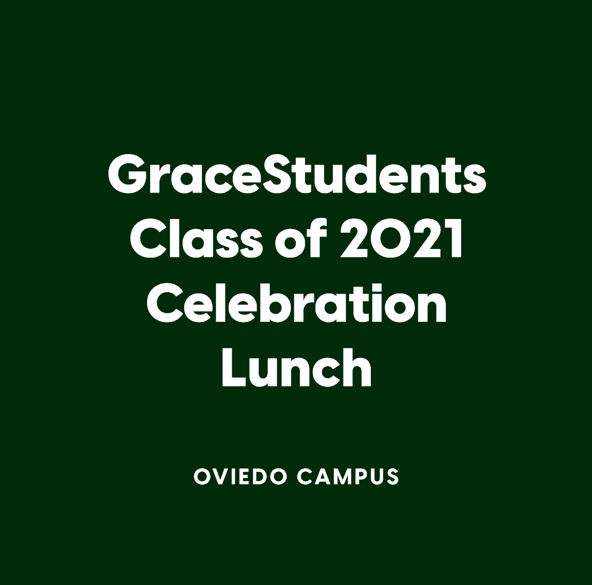 Oviedo GraceStudents Class of 2021 Celebration Lunch